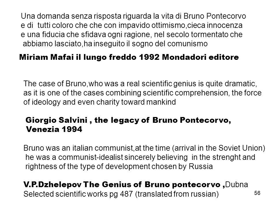 Una domanda senza risposta riguarda la vita di Bruno Pontecorvo