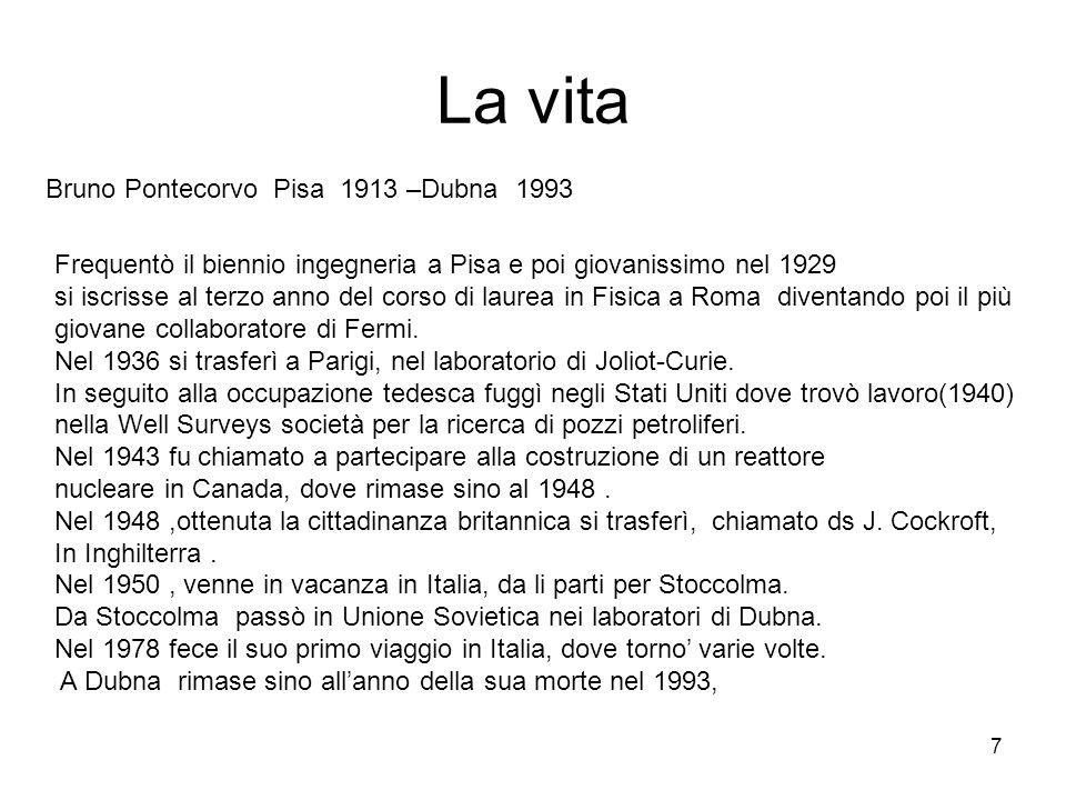 La vita Bruno Pontecorvo Pisa 1913 –Dubna 1993