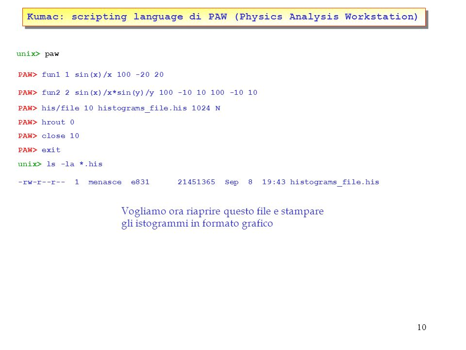 Kumac: scripting language di PAW (Physics Analysis Workstation)