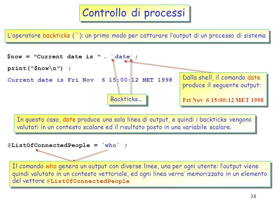 Controllo di processi L'operatore backticks (`): un primo modo per catturare l'output di un processo di sistema.