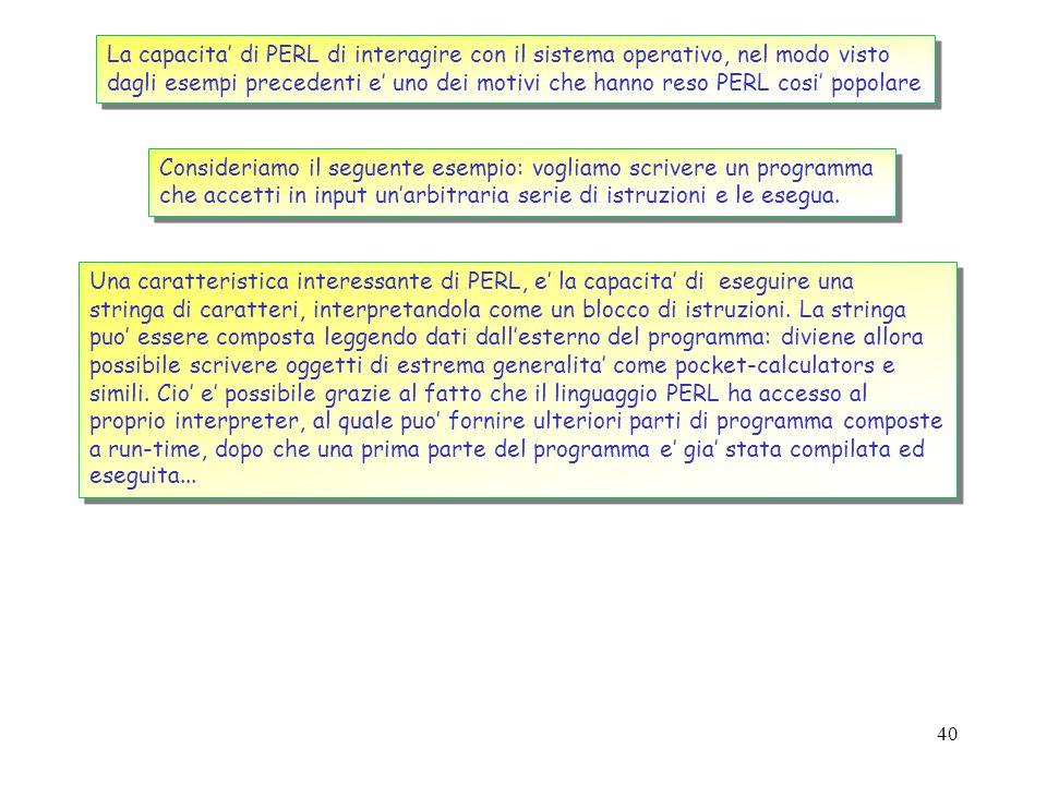 La capacita' di PERL di interagire con il sistema operativo, nel modo visto