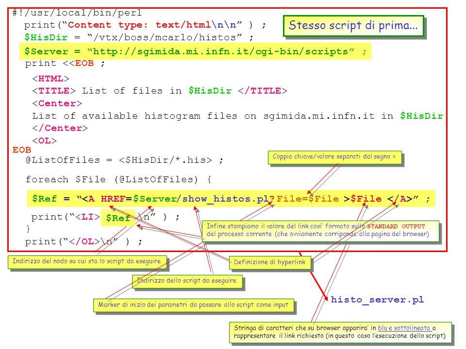 Stesso script di prima... #!/usr/local/bin/perl