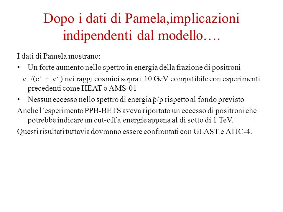 Dopo i dati di Pamela,implicazioni indipendenti dal modello….