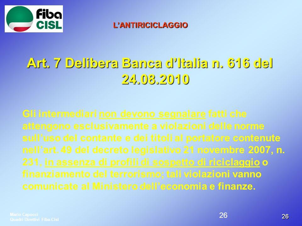Art. 7 Delibera Banca d'Italia n. 616 del 24.08.2010