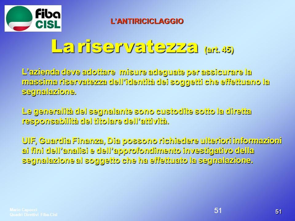 L'ANTIRICICLAGGIO La riservatezza (art. 45)