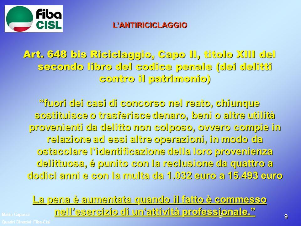 L'ANTIRICICLAGGIO Art. 648 bis Riciclaggio, Capo II, titolo XIII del secondo libro del codice penale (dei delitti contro il patrimonio)