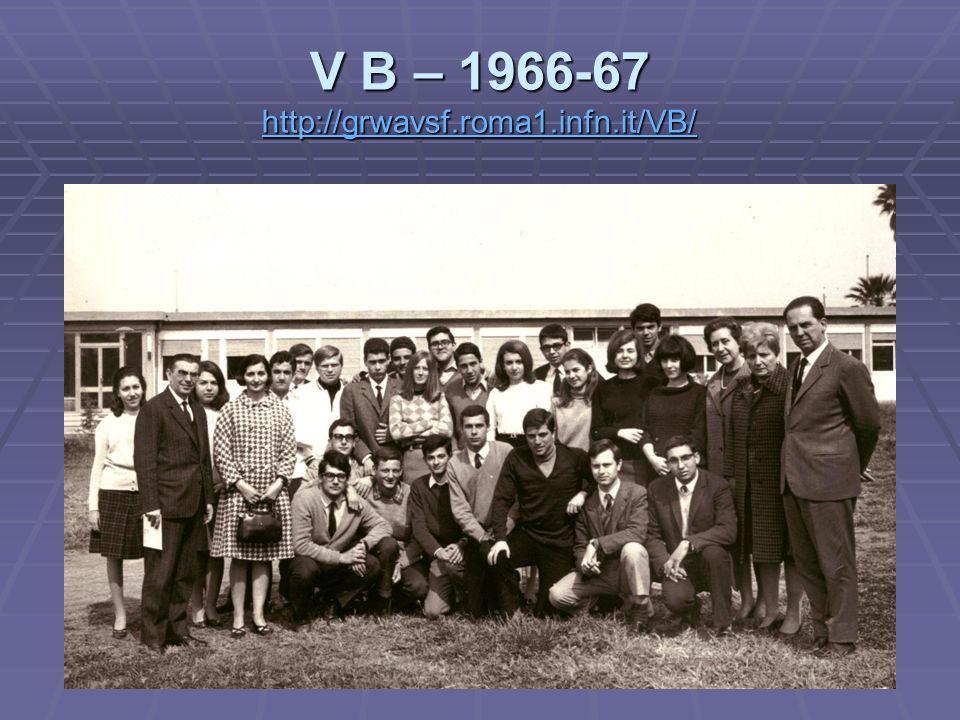 V B – 1966-67 http://grwavsf.roma1.infn.it/VB/
