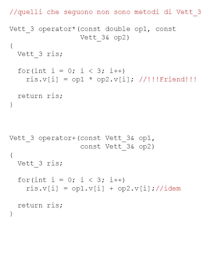 //quelli che seguono non sono metodi di Vett_3
