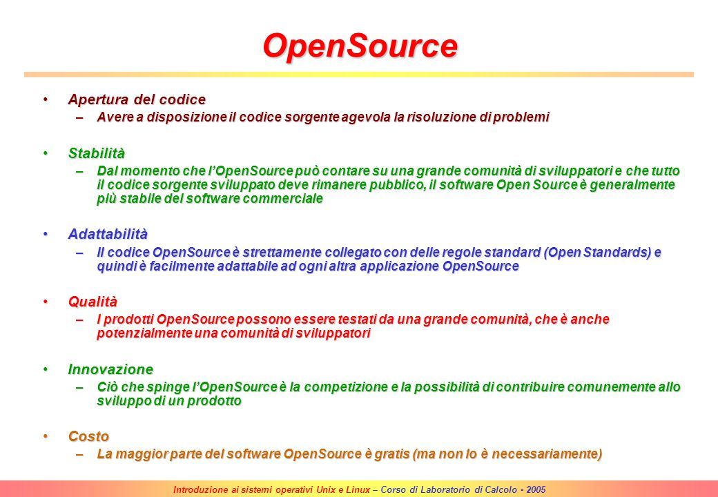 OpenSource Apertura del codice Stabilità Adattabilità Qualità