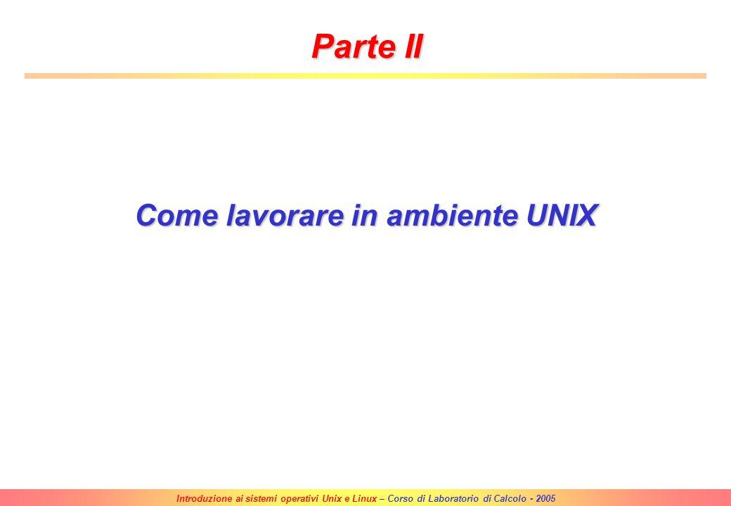 Come lavorare in ambiente UNIX