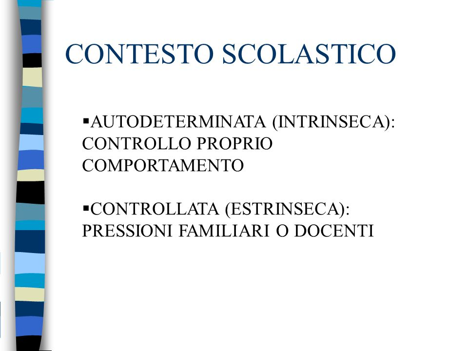 CONTESTO SCOLASTICO AUTODETERMINATA (INTRINSECA): CONTROLLO PROPRIO