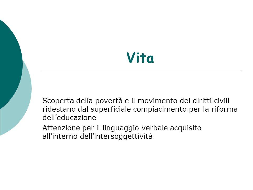 VitaScoperta della povertà e il movimento dei diritti civili ridestano dal superficiale compiacimento per la riforma dell'educazione.