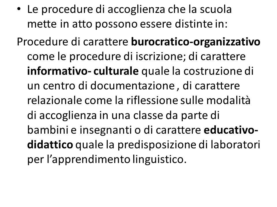 Le procedure di accoglienza che la scuola mette in atto possono essere distinte in: