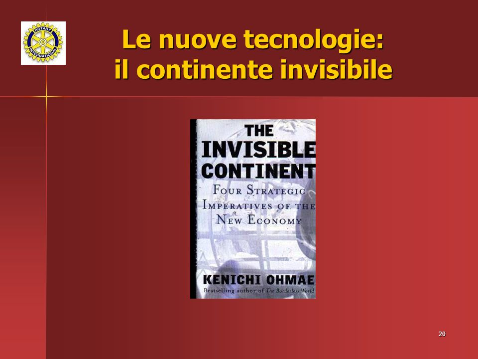 Le nuove tecnologie: il continente invisibile