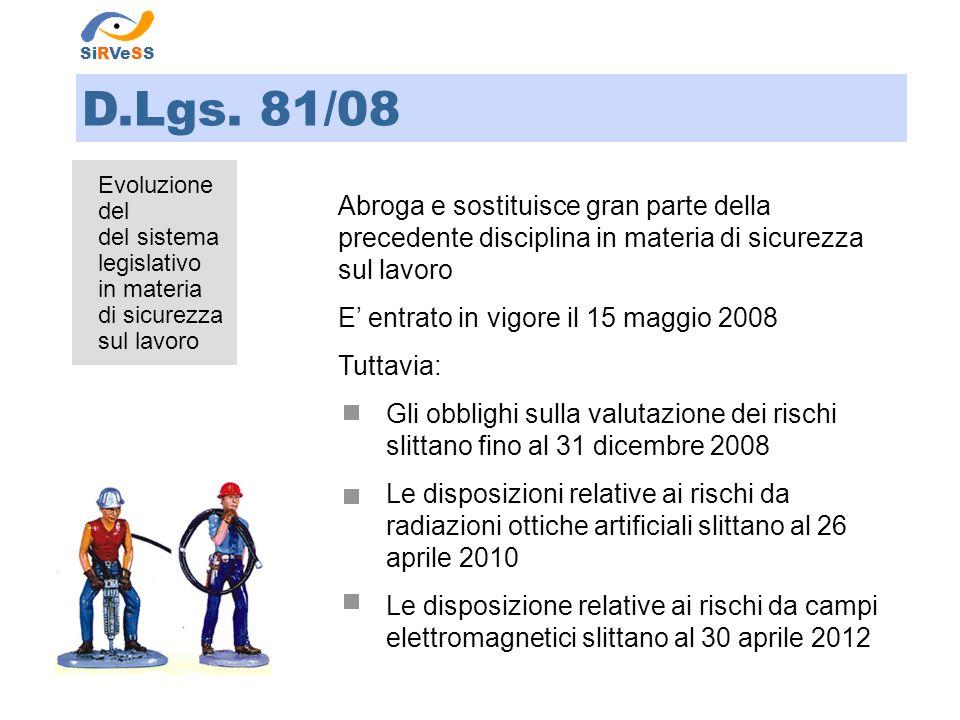 SiRVeSS D.Lgs. 81/08. Evoluzione del. del sistema. legislativo. in materia. di sicurezza. sul lavoro.