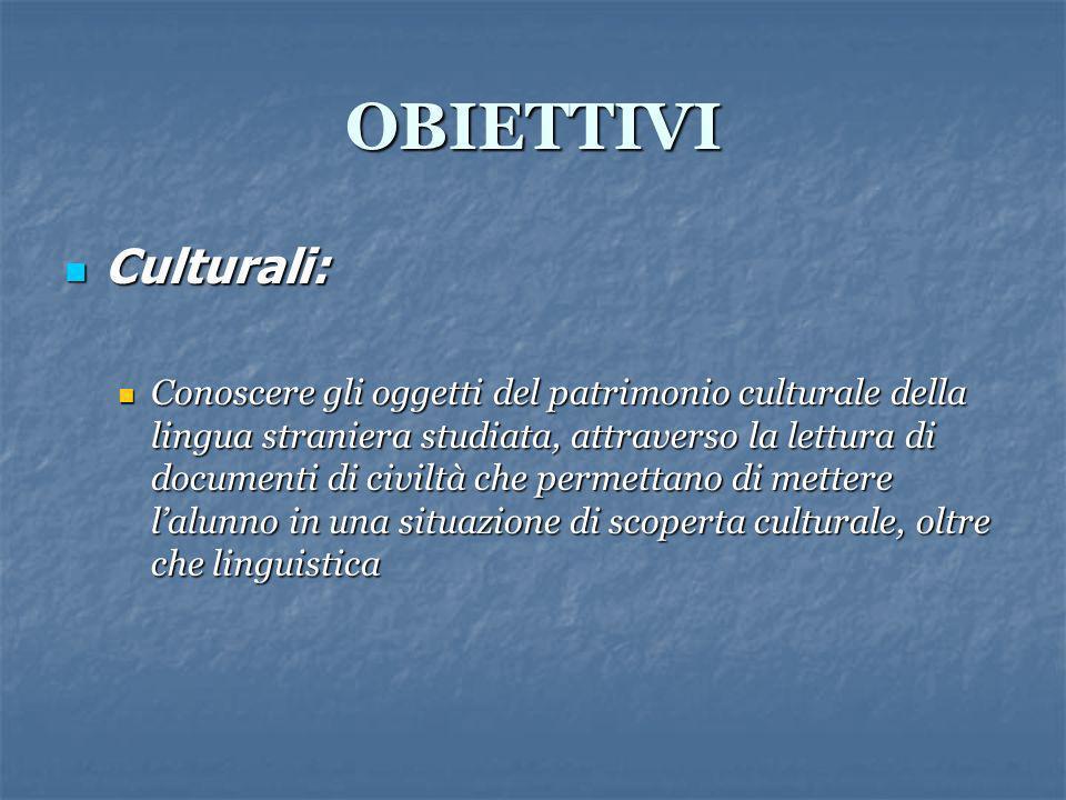OBIETTIVI Culturali: