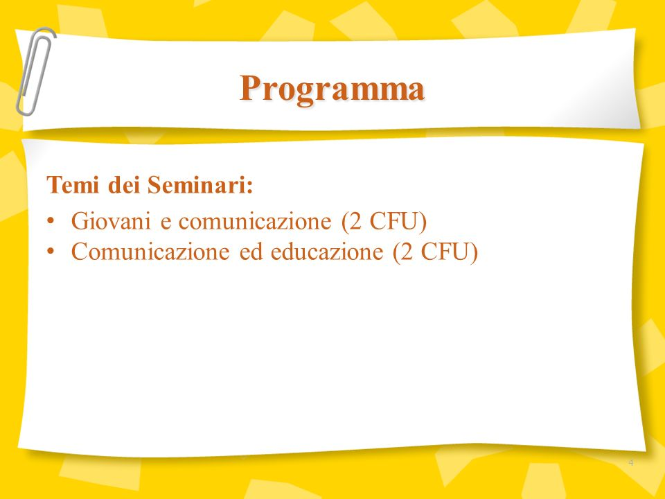 Programma Temi dei Seminari: Giovani e comunicazione (2 CFU)