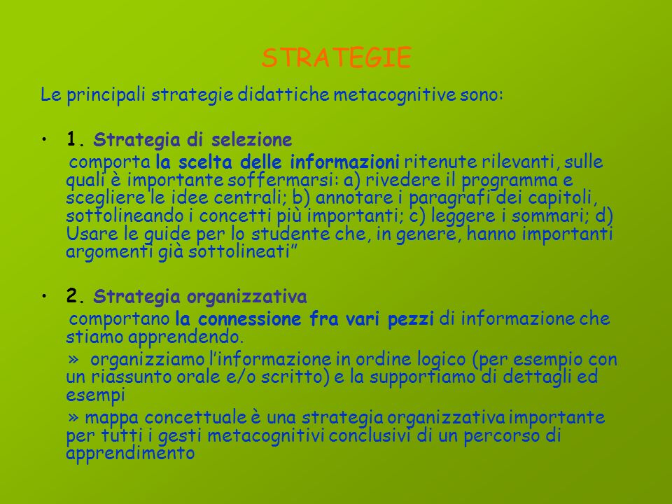 STRATEGIE Le principali strategie didattiche metacognitive sono: