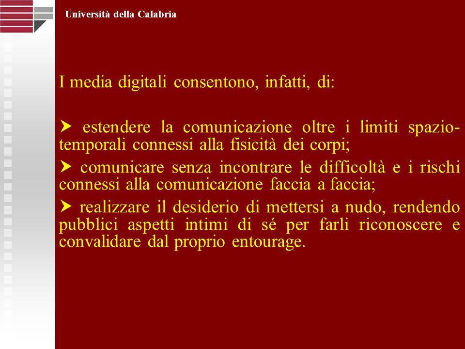 I media digitali consentono, infatti, di: