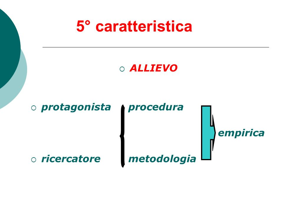 5° caratteristica ALLIEVO protagonista procedura empirica