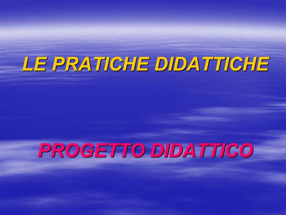 LE PRATICHE DIDATTICHE