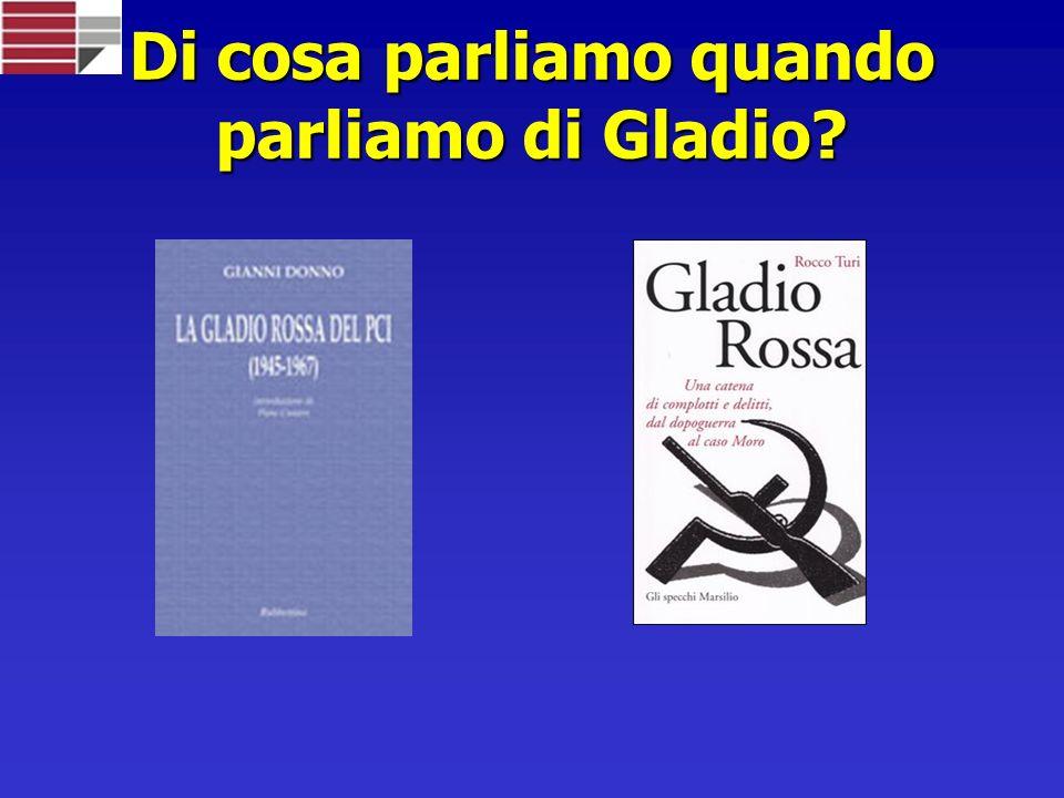 Di cosa parliamo quando parliamo di Gladio