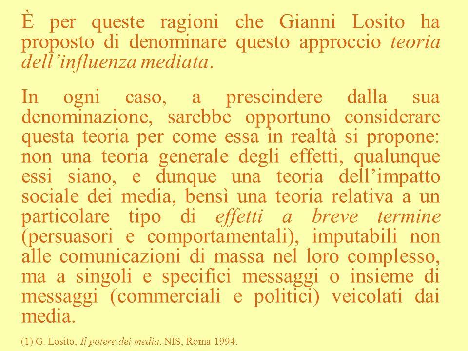 È per queste ragioni che Gianni Losito ha proposto di denominare questo approccio teoria dell'influenza mediata.