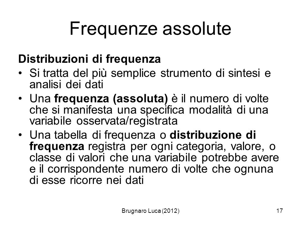 Frequenze assolute Distribuzioni di frequenza
