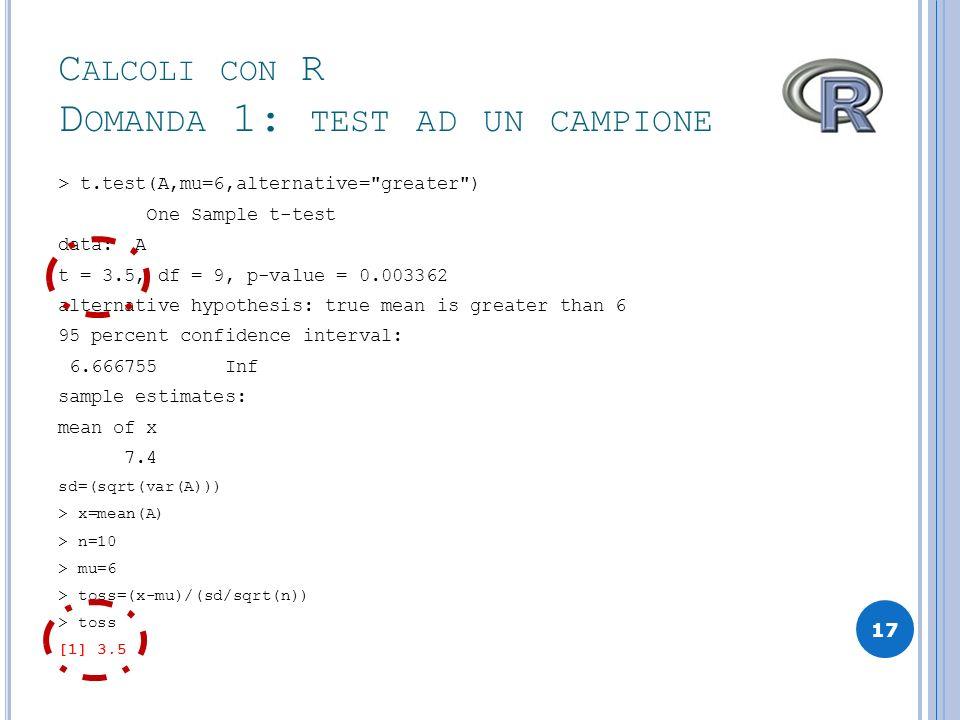 Calcoli con R Domanda 1: test ad un campione
