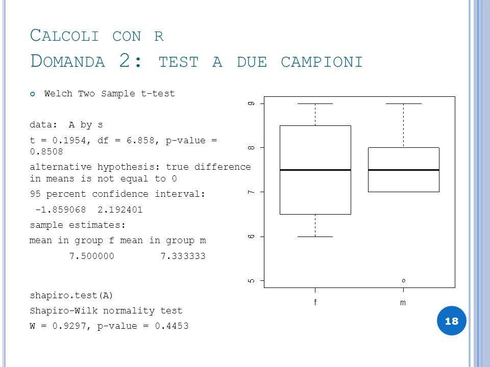 Calcoli con r Domanda 2: test a due campioni