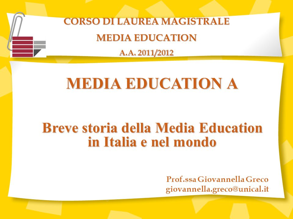 MEDIA EDUCATION A Breve storia della Media Education