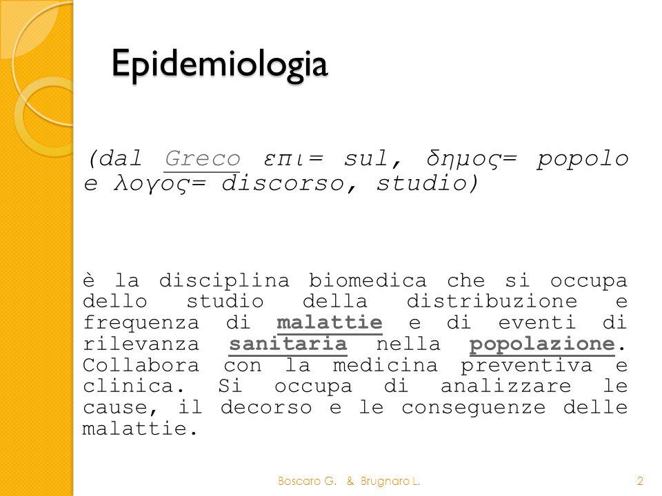 Epidemiologia (dal Greco επι= sul, δημος= popolo e λογος= discorso, studio)