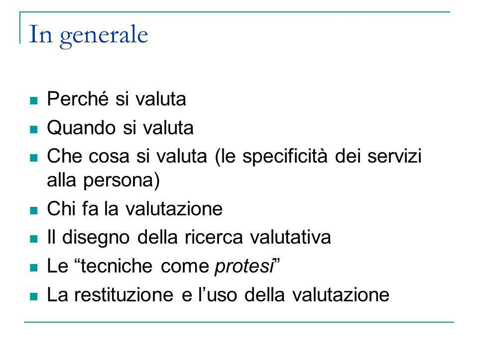 In generale Perché si valuta Quando si valuta