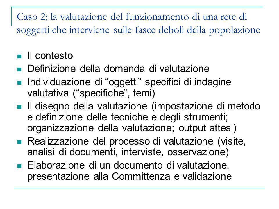 Caso 2: la valutazione del funzionamento di una rete di soggetti che interviene sulle fasce deboli della popolazione