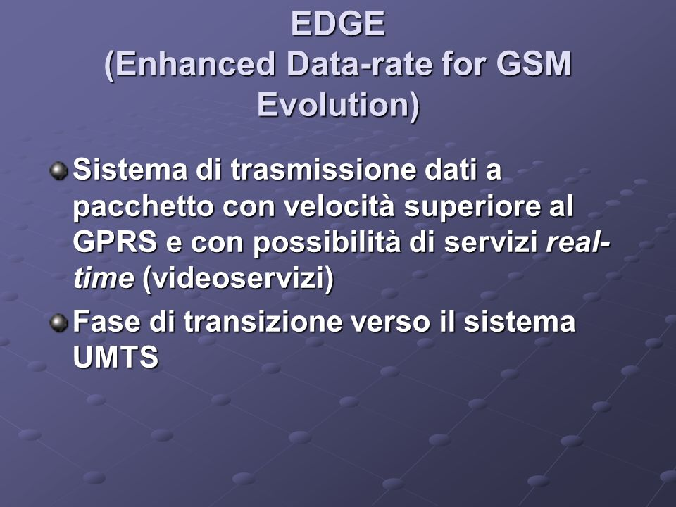 EDGE (Enhanced Data-rate for GSM Evolution)