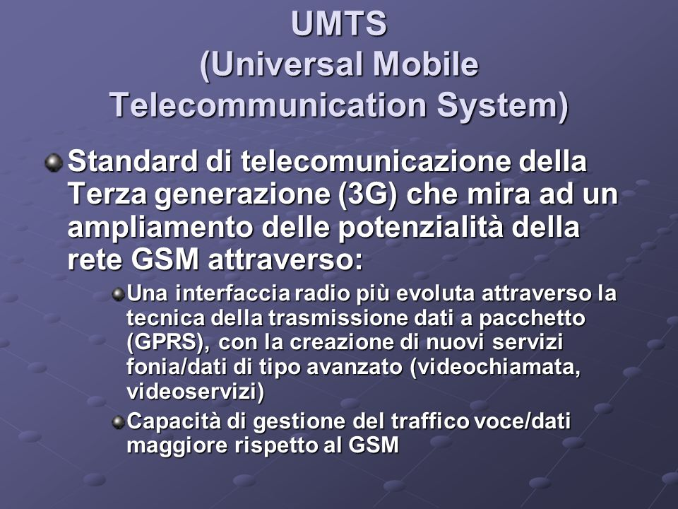 UMTS (Universal Mobile Telecommunication System)