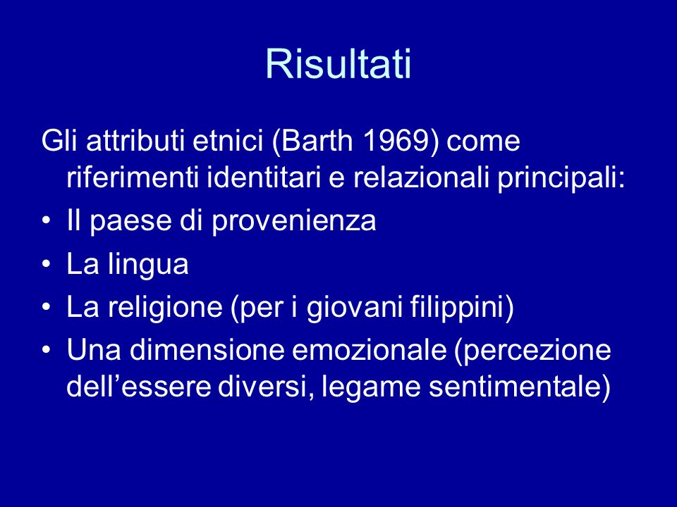Risultati Gli attributi etnici (Barth 1969) come riferimenti identitari e relazionali principali: Il paese di provenienza.