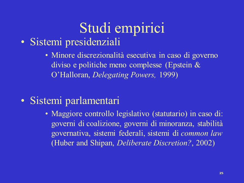 Studi empirici Sistemi presidenziali Sistemi parlamentari