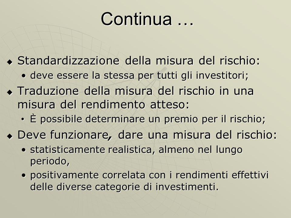 Continua … Standardizzazione della misura del rischio: