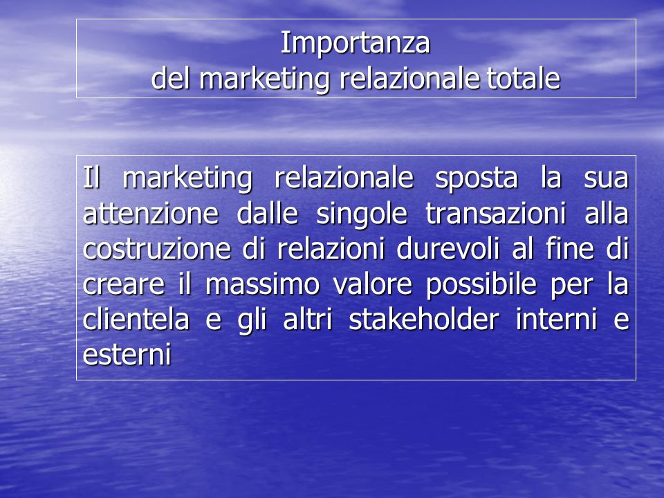 Importanza del marketing relazionale totale