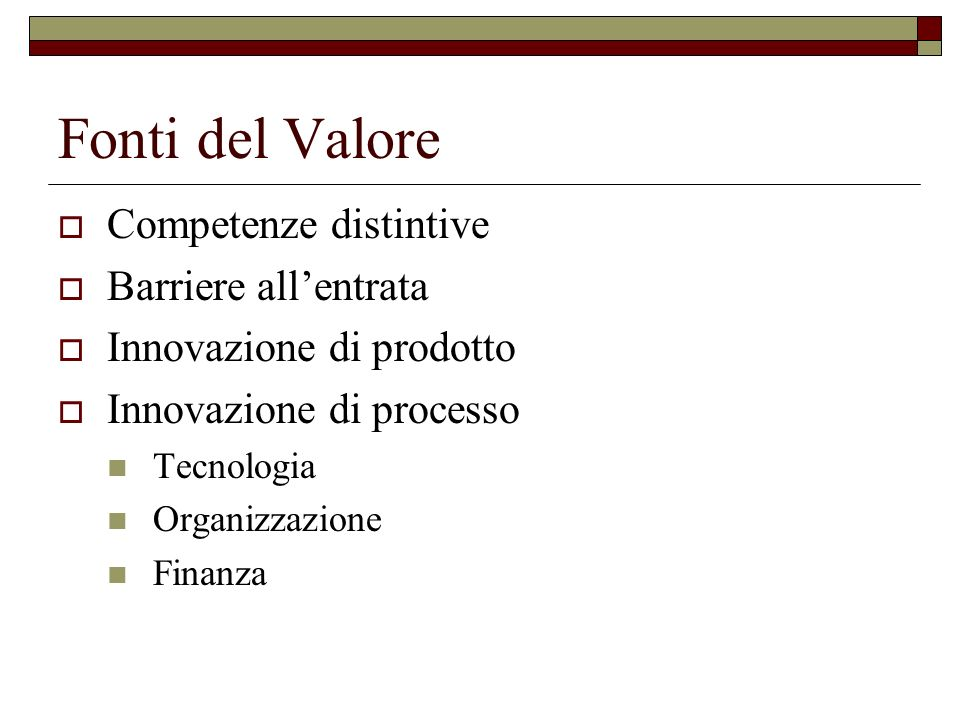 Fonti del Valore Competenze distintive Barriere all'entrata