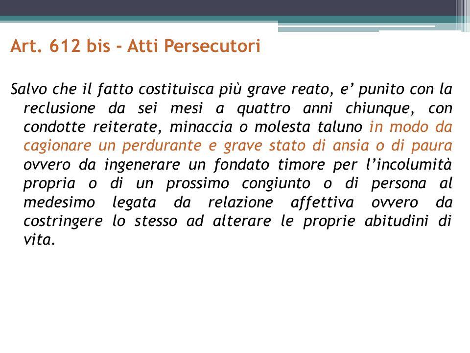 Art. 612 bis - Atti Persecutori