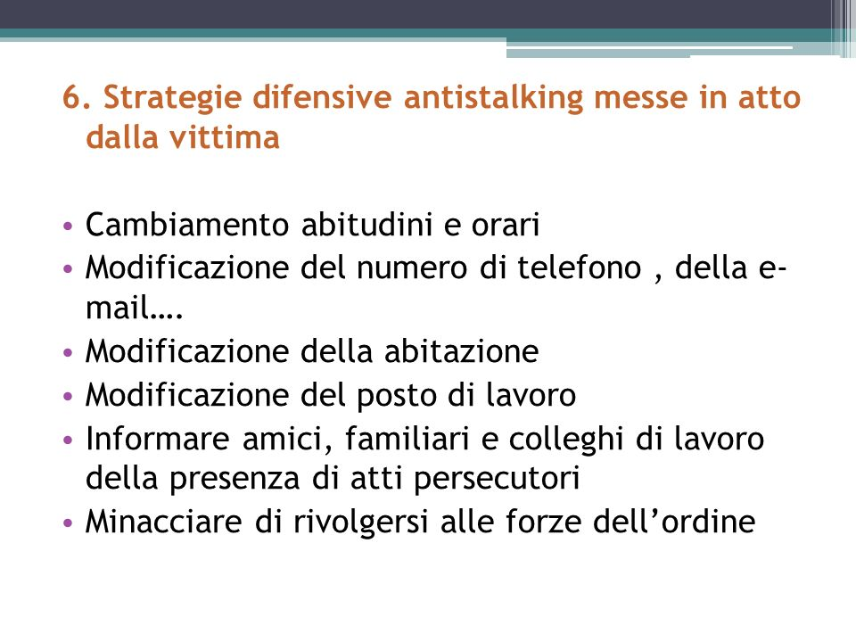 6. Strategie difensive antistalking messe in atto dalla vittima