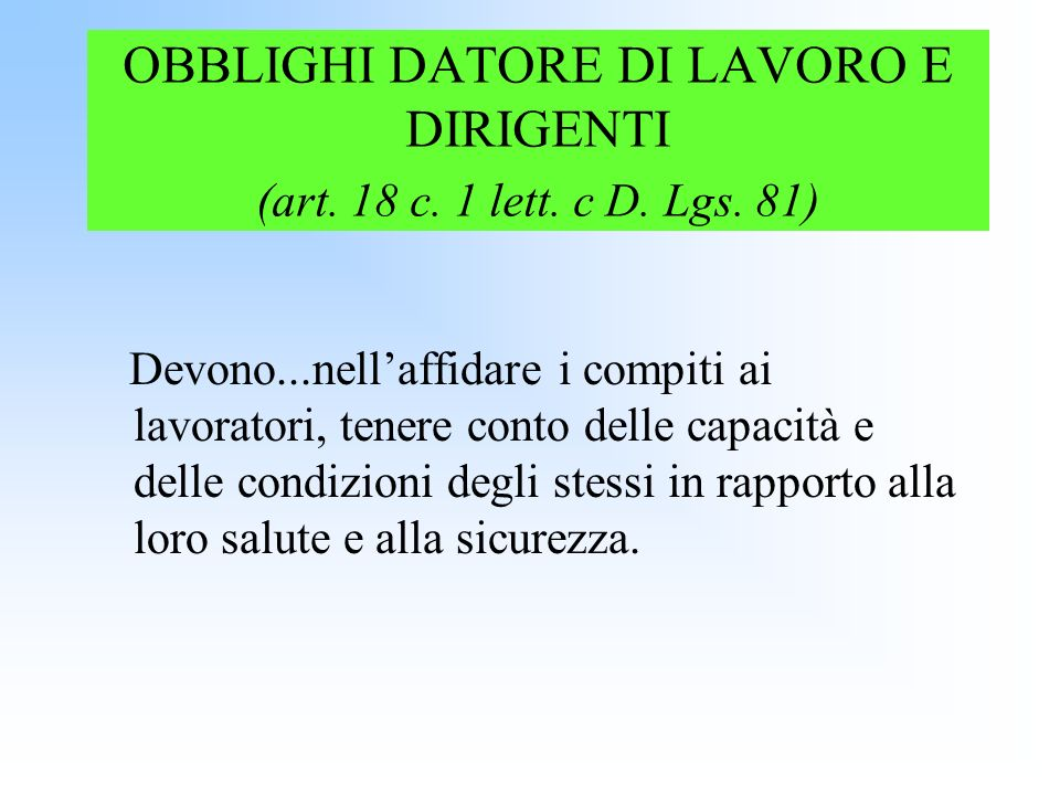 OBBLIGHI DATORE DI LAVORO E DIRIGENTI (art. 18 c. 1 lett. c D. Lgs. 81)