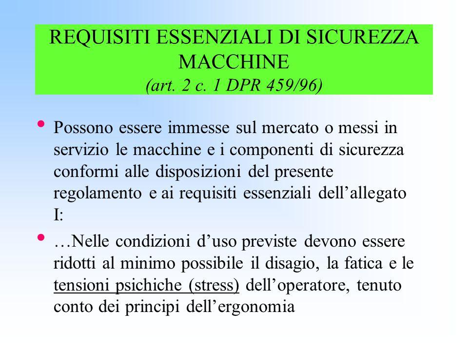 REQUISITI ESSENZIALI DI SICUREZZA MACCHINE (art. 2 c. 1 DPR 459/96)