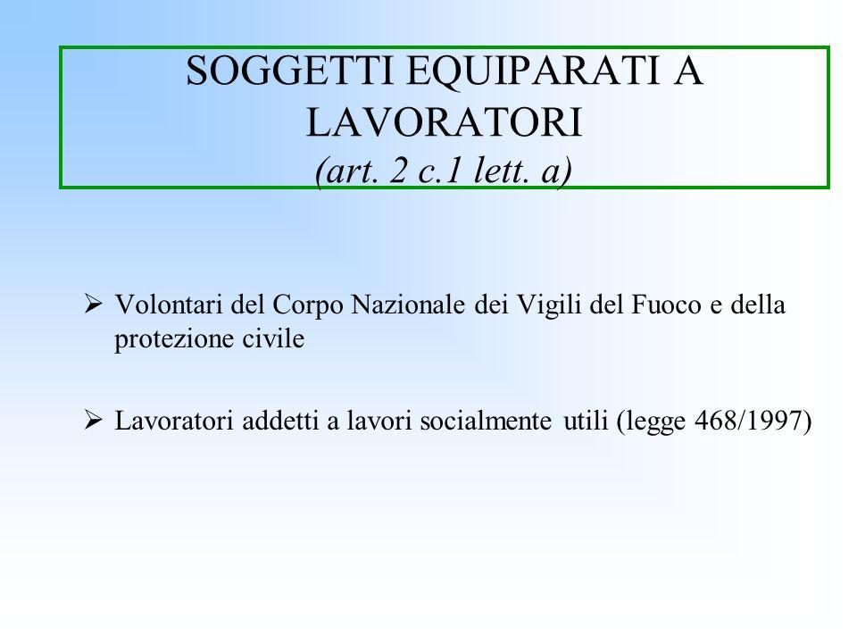 SOGGETTI EQUIPARATI A LAVORATORI (art. 2 c.1 lett. a)