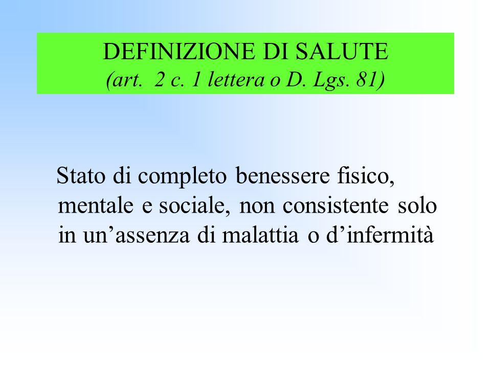DEFINIZIONE DI SALUTE (art. 2 c. 1 lettera o D. Lgs. 81)