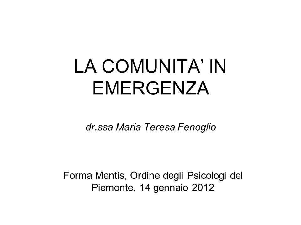 LA COMUNITA' IN EMERGENZA dr.ssa Maria Teresa Fenoglio