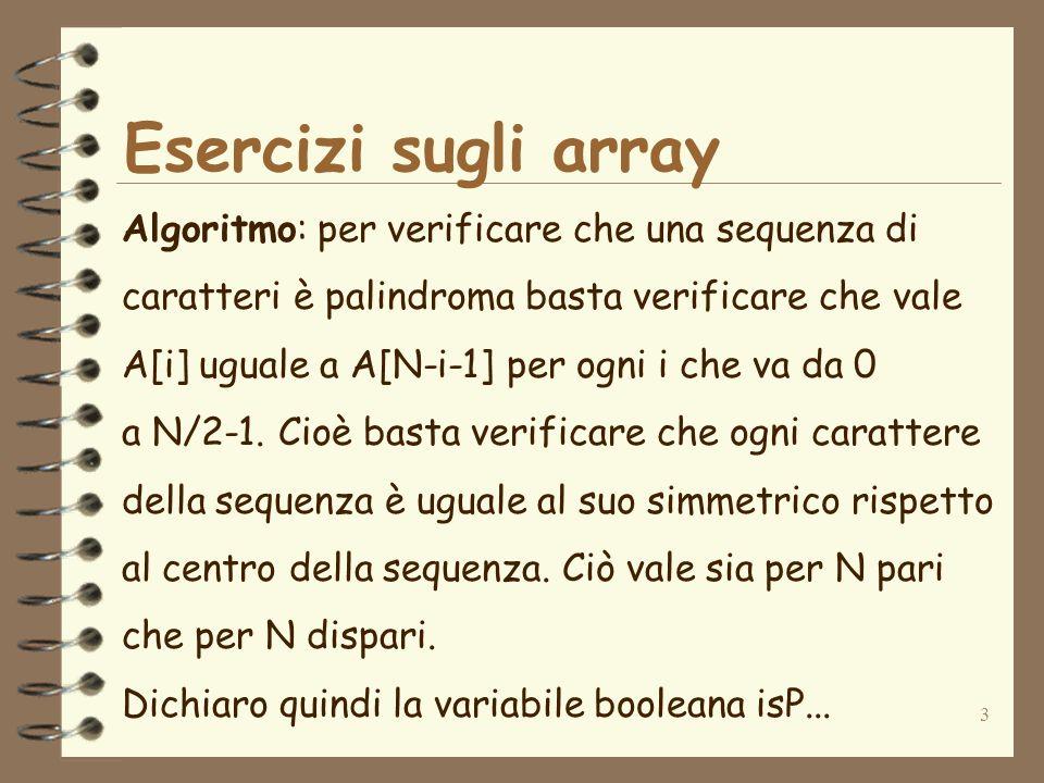 Esercizi sugli array Algoritmo: per verificare che una sequenza di