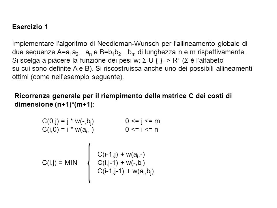 Esercizio 1Implementare l'algoritmo di Needleman-Wunsch per l'allineamento globale di.